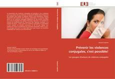 Bookcover of Prévenir les violences conjugales, c'est possible!