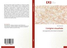 Bookcover of L'origine visualisée