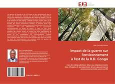 Bookcover of Impact de la guerre sur l'environnement  à l'est de la R.D. Congo