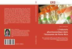 Bookcover of L'industrie pharmaceutique dans l'économie de Porto Rico