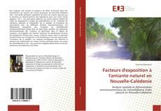 Bookcover of Facteurs d'exposition à l'amiante naturel en Nouvelle-Calédonie