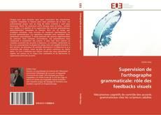 Bookcover of Supervision de l'orthographe grammaticale: rôle des feedbacks visuels