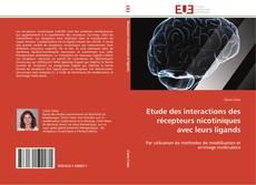 Bookcover of Etude des interactions des récepteurs nicotiniques avec leurs ligands
