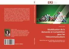 Portada del libro de Modélisation de la demande et Compétition pour les Télécommunications