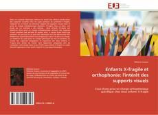 Portada del libro de Enfants X-fragile et orthophonie: l'intérêt des supports visuels