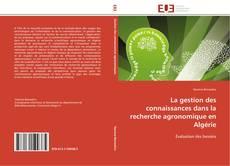 Bookcover of La gestion des connaissances dans la recherche agronomique en Algérie