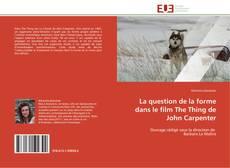Bookcover of La question de la forme dans le film The Thing de John Carpenter