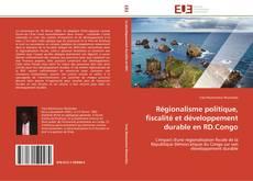 Capa do livro de Régionalisme politique, fiscalité et développement durable en RD.Congo