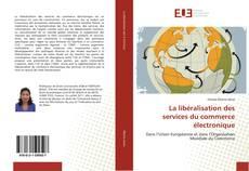 Couverture de La libéralisation des services du commerce électronique