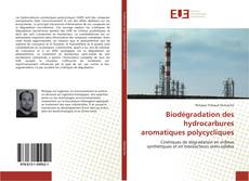 Couverture de Biodégradation des hydrocarbures aromatiques polycycliques