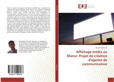 Buchcover von Affichage média au Maroc: Projet de création d'agence de communication
