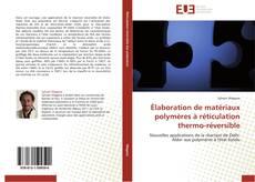 Couverture de Élaboration de matériaux polymères à réticulation thermo-réversible