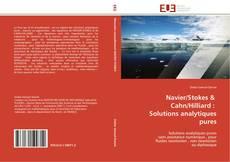 Navier/Stokes &   Cahn/Hilliard :   Solutions  analytiques  pures kitap kapağı