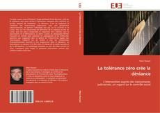 Bookcover of La tolérance zéro crée la déviance