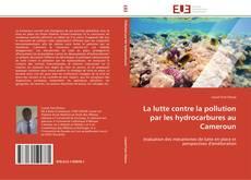 Bookcover of La lutte contre la pollution par les hydrocarbures au Cameroun