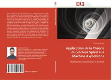 Couverture de Application de la Théorie du Vecteur Spiral à la Machine Asynchrone