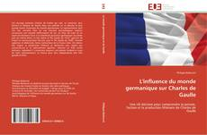 Bookcover of L'influence du monde germanique sur Charles de Gaulle