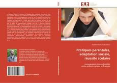 Couverture de Pratiques parentales, adaptation sociale, réussite scolaire