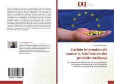 Couverture de L'action internationale contre la falsification des produits médicaux