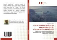 Portada del libro de Cameroun/partenaires au développement et changements climatiques