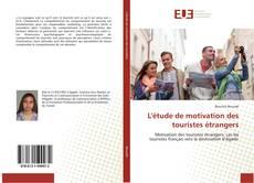 Couverture de L'étude de motivation des touristes étrangers
