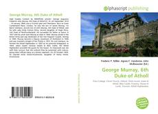 Bookcover of George Murray, 6th Duke of Atholl