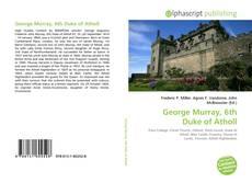 Copertina di George Murray, 6th Duke of Atholl