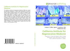 Bookcover of California Institute for Regenerative Medicine