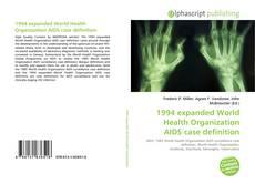 Обложка 1994 expanded World Health Organization AIDS case definition