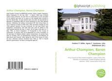 Couverture de Arthur Champion, Baron Champion