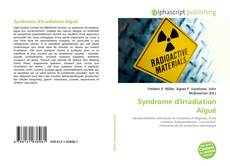 Bookcover of Syndrome d'Irradiation Aiguë