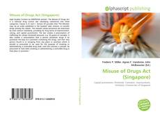 Bookcover of Misuse of Drugs Act (Singapore)