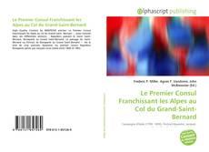Portada del libro de Le Premier Consul Franchissant les Alpes au Col du Grand-Saint-Bernard