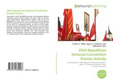 Bookcover of 2004 Republican National Convention Protest Activity