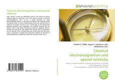 Bookcover of Classical electromagnetism and special relativity