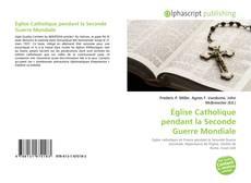 Bookcover of Église Catholique pendant la Seconde Guerre Mondiale