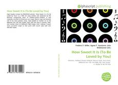 Bookcover of How Sweet It Is (To Be Loved by You)