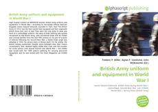 British Army uniform and equipment in World War I kitap kapağı