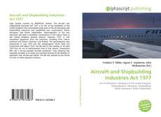 Bookcover of Aircraft and Shipbuilding Industries Act 1977