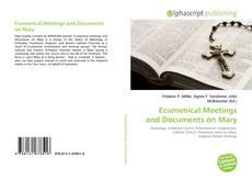 Обложка Ecumenical Meetings and Documents on Mary