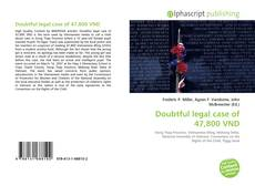 Bookcover of Doubtful legal case of 47,800 VND