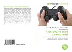 Bookcover of Final Fantasy I and II (Compilations)