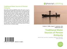 Couverture de Traditional Water Sources of Persian Antiquity