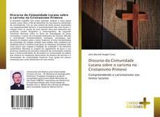 Couverture de Discurso da Comunidade Lucana sobre o carisma no Cristianismo Primevo