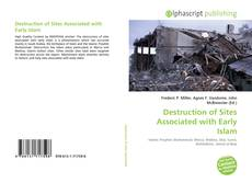 Bookcover of Destruction of Sites Associated with Early Islam