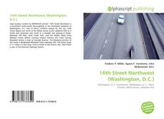 Bookcover of 16th Street Northwest (Washington, D.C.)