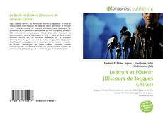 Bookcover of Le Bruit et l'Odeur (Discours de Jacques Chirac)
