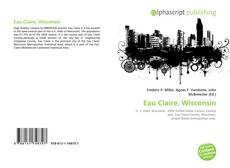 Bookcover of Eau Claire, Wisconsin