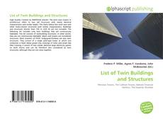 Bookcover of List of Twin Buildings and Structures