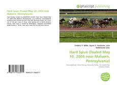 Bookcover of Hard Spun (foaled May 10, 2004 near Malvern, Pennsylvania)